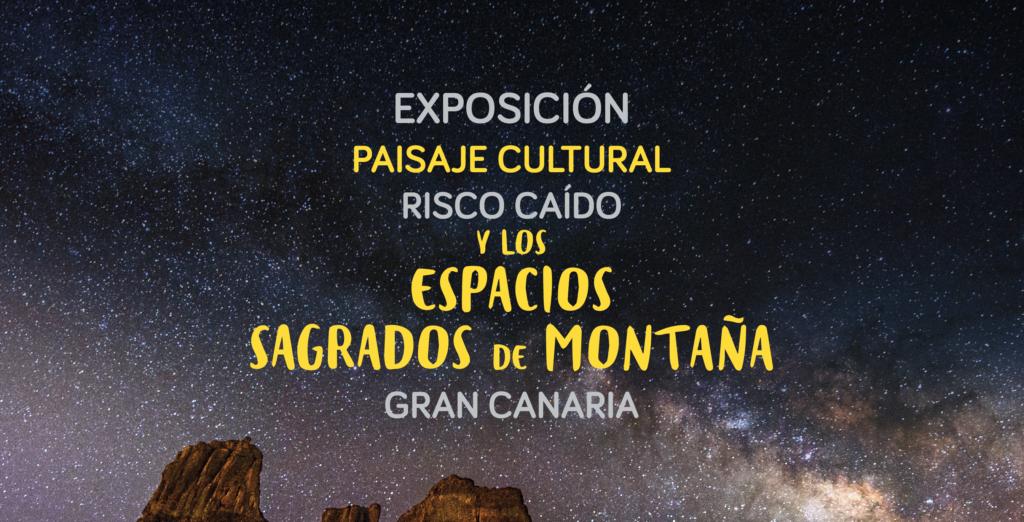 Exposición Risco Caído:  desde la capital hasta Agaete